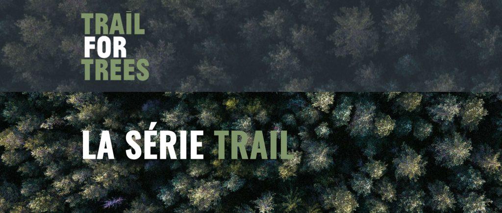 Banner de la série documentaire Trail For Trees